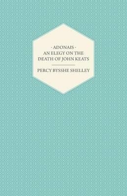 Percy Bysshe Shelley,Adonais - An Elegy On The Death Of John Keats
