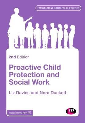 Liz Davies,   Nora Duckett,Proactive Child Protection and Social Work