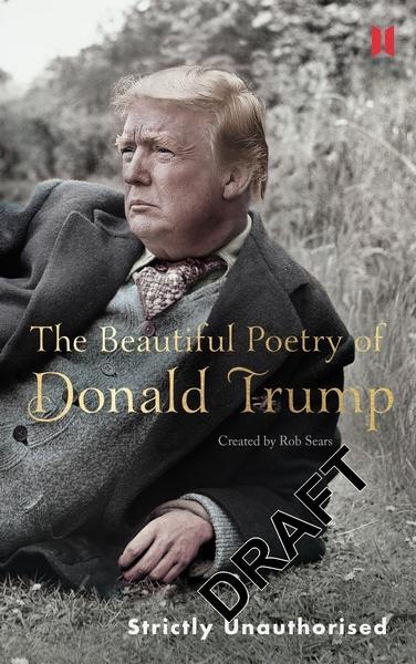 Sears, Rob,Beautiful Poetry of Donald Trump