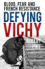 Pike, Robert, Defying Vichy
