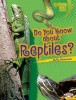 Silverman, Buffy, Do You Know About Reptiles?