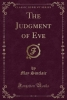 Sinclair, May, The Judgment of Eve (Classic Reprint)