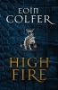 Colfer Eoin, Highfire