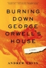 A. Ervin, Burning Down George Orwell's House