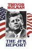 Trevor Holman, The JFK Report