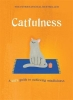 Catfulness, A Cat's Guide to Achieving Mindfulness