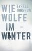 Johnson, Tyrell, Wie W?lfe im Winter