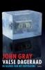 John Gray, Valse dageraad