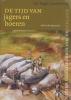 <b>Arie Wilschut</b>,De tijd van jagers en boeren (tot begin jaartelling)
