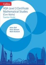 Helen Ball,   Mark Rowland,   Peter Ransom AQA Level 3 Mathematical Studies Teacher Guide