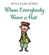 Steig, William When Everybody Wore A Hat