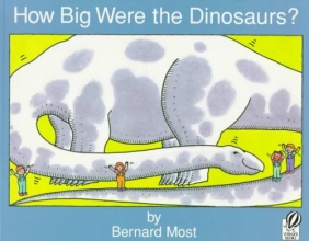 Most, Bernard How Big Were the Dinosaurs?