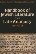 Ben-Eliyahu, Eyal,   Cohn, Yehudah,   Millar, Fergus Handbook of Jewish Literature from Late Antiquity, 135-700 CE