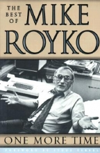 Royko, Mike One More Time
