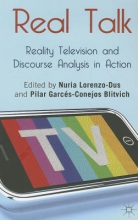 Pilar Garces-Conejos Blitvich Real Talk: Reality Television and Discourse Analysis in Action