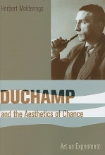 Molderings, Herbert Duchamp and the Aesthetics of Chance - Art As Experiment