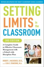Robert J. Mackenzie,   Lisa Stanzione Setting Limits In The Classroom, 3rd Edition