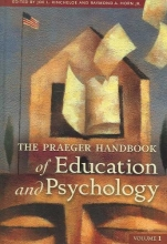 The Praeger Handbook of Education and Psychology [4 volumes]
