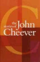 Cheever, John The Stories of John Cheever