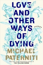 Paterniti, Michael Love and Other Ways of Dying