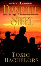 Steel, Danielle Toxic Bachelors
