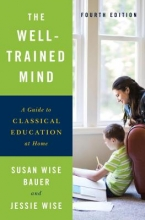 Susan Wise Bauer,   Jessie Wise The Well-Trained Mind