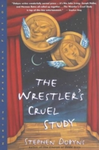 Stephen Dobyns The Wrestlers Cruel Study - A Novel