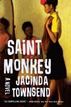 Townsend, Jacinda Saint Monkey - A Novel