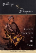 Angelou, Maya Gather Together in My Name