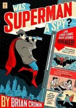Cronin, Brian Was Superman a Spy?