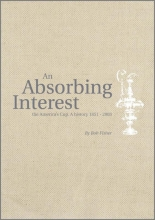 Fisher, Bob An Absorbing Interest - The America`s Cup - A History 1851-2003 2Vs