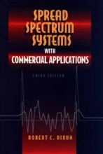 Dixon, Robert C. Spread Spectrum Systems with Commercial Applications