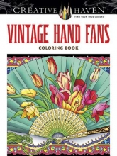 Marty Noble Creative Haven Vintage Hand Fans Coloring Book