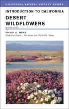 Philip A. Munz,   Diane L. Renshaw,   Carrie Burroughs,   Karen Elsbernd Introduction to California Desert Wildflowers