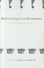 John J. Siegfried Better Living through Economics