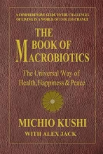 Michio Kushi,   Alex Jack Book of Macrobiotics