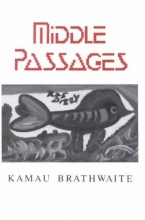 Brathwaite, Kamau Middle Passages