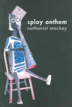 Mackey, Nathaniel Splay Anthem