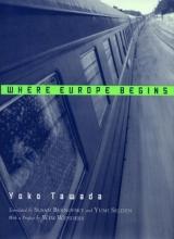 Tawada, Yoko Where Europe Begins