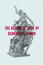 Mayer, Bernadette The Helens of Troy, New York