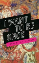 Liebler, M. L. I Want to Be Once