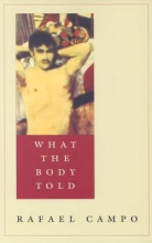 Campo, Rafael What the Body Told