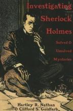 Nathan, Hartley R.,   Goldfarb, Clifford S. Investigating Sherlock Holmes