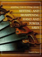 Payson, Harold H. Keeping the Cutting Edge Setting and Sharpening Hand and Power Saws