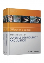 Schreck, Christopher J. The Encyclopedia of Juvenile Delinquency and Justice