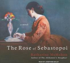 McMahon, Katharine The Rose of Sebastopol