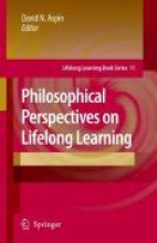 David N. Aspin Philosophical Perspectives on Lifelong Learning