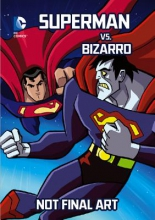 Sazaklis, John Superman vs. Bizarro