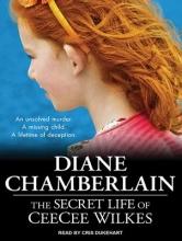 Chamberlain, Diane The Secret Life of Ceecee Wilkes