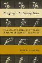 Lawrie, Paul R. D. Forging a Laboring Race